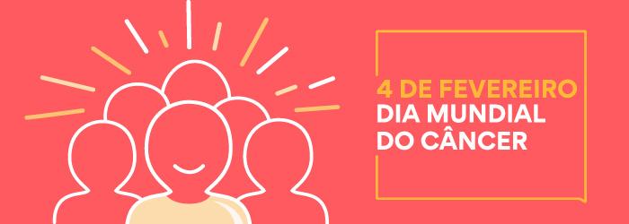 """Peça em tom de rosa e amarelo com ícones de pessoas e escrito """"4 de fevereiro: Dia Mundial do Câncer"""""""