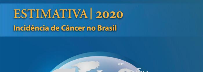 Estimativa 2020: Incidência de câncer no Brasil