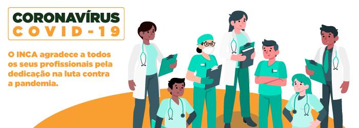 Imagem com texto de agradecimentos aos profissionais do INCA pela dedicação na luta contra a pandemia do novo coronavírus