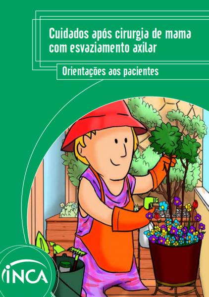 """Capa com o layout verde e o seguinte título na parte superior: """"Cuidados após cirurgia de mama com esvaziamento axilar. Orientações aos pacientes"""". Na parte inferior esquerda, a ilustração de uma mulher em um jardim regando flores."""