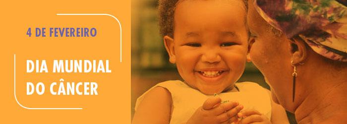 criança sorrindo no colo da mãe, com os dizeres: 4 de fevereiro, dia mundial do câncer