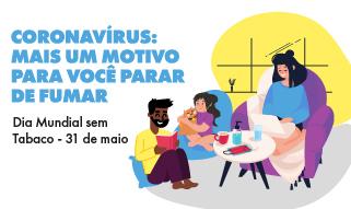 Coronavírus: mais um motivo para você parar de fumar. Dia Mundial sem Tabaco - 31 de maio