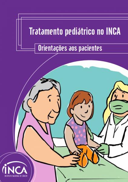 """Capa com o layout roxo e o seguinte título na parte superior: """"Tratamento pediátrico no INCA. Orientações aos pacientes"""". Na parte inferior esquerda, a ilustração de uma criança sentada na cama entre uma idosa e uma médica."""