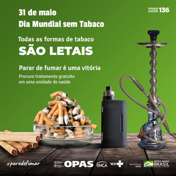 """Imagem com narguilé, cigarro eletrônico, cigarro de palha e guimbas de cigarro no cinzeiro e o texto """"31 de maio. Dia Mundial sem Tabaco. Todas as formas de tabaco são letais. Parar de fumar é uma vitória"""""""