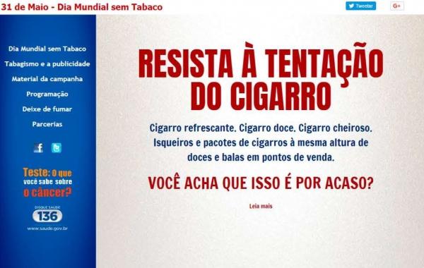 """Imagem com o slogan (em vermelho) """"Resista à tentação do cigarro"""" e texto """"Cigarro refrescante. Cigarro doce. Cigarro cheiroso. Isqueiros e pacotes de cigarro à mesma altura de doces e balas em pontos de venda. Você acha que isso é por acaso?"""""""