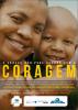 """No cartaz uma criança abraça a mãe. Abaixo dos rostos estão os dizeres """"O câncer não pode acabar com a coragem""""."""
