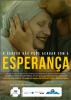 """No cartaz um homem beija a testa de uma mulher sorrindo que usa um lenço na cabeça. Abaixo do rosto da mulher estão os dizeres """"O câncer não pode acabar com a esperança""""."""