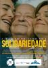 """No cartaz um senhor de idade ao centro é abraçado por uma mulher e um jovem. Abaixo dos rostos estão os dizeres """"O câncer não pode acabar com a solidariedade""""."""