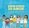 Saber Saúde: 20 anos: educação para o controle do câncer no Brasil