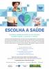 """Na parte superior cartaz estão imagens que ilustram uma vida saudável.  Abaixo estão os dizeres """"escolha a saúde"""" e """"escolhas saudáveis estão ao seu alcance e podem ajudar a prevenir o câncer""""."""